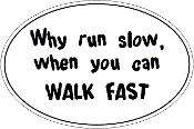 Run Slow Walk Fast Small White Sticker